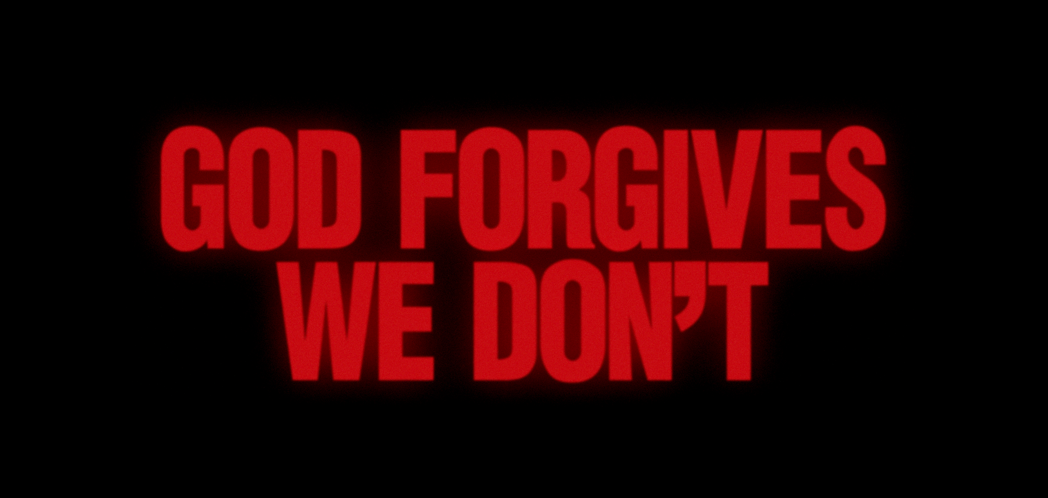 God Forgives We Don't